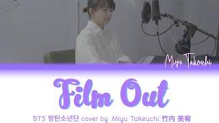 Miyu Takeuchi – Film Out [BTS Cover] (Kan | Rom | Eng Lyrics)